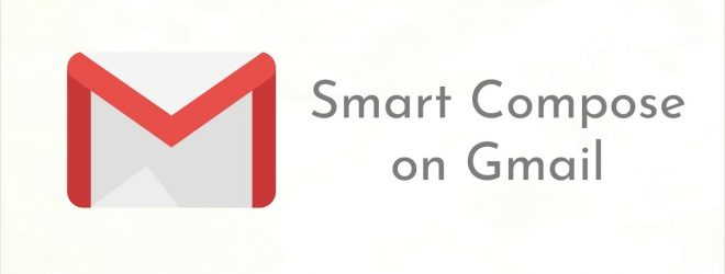 Get Familiar With The New Gmail Smart Compose – Know About All the Features
