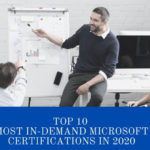 Top 10 Most In-Demand Microsoft Certifications in 2020