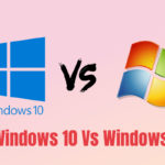 7 Noteworthy Specifications: Windows 10 Vs Windows 7