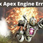 5 Ways to Fix Apex Engine Error