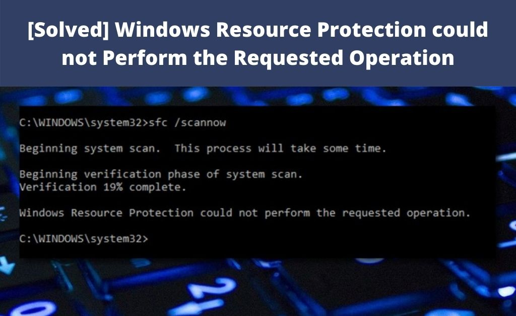 windows resource protection could not perform the requested operation