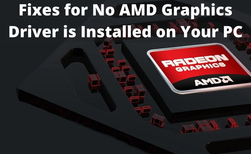 No AMD Graphics Driver is installed